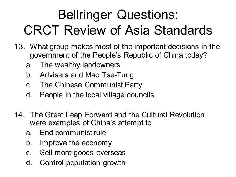 Bellringer Questions: CRCT Review of Asia Standards 13. What group makes most of the important decisions in the government of the People's Republic of
