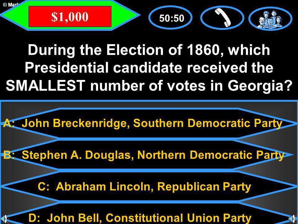 © Mark E. Damon - All Rights Reserved A: John Breckenridge, Southern Democratic Party C: Abraham Lincoln, Republican Party B: Stephen A. Douglas, Nort