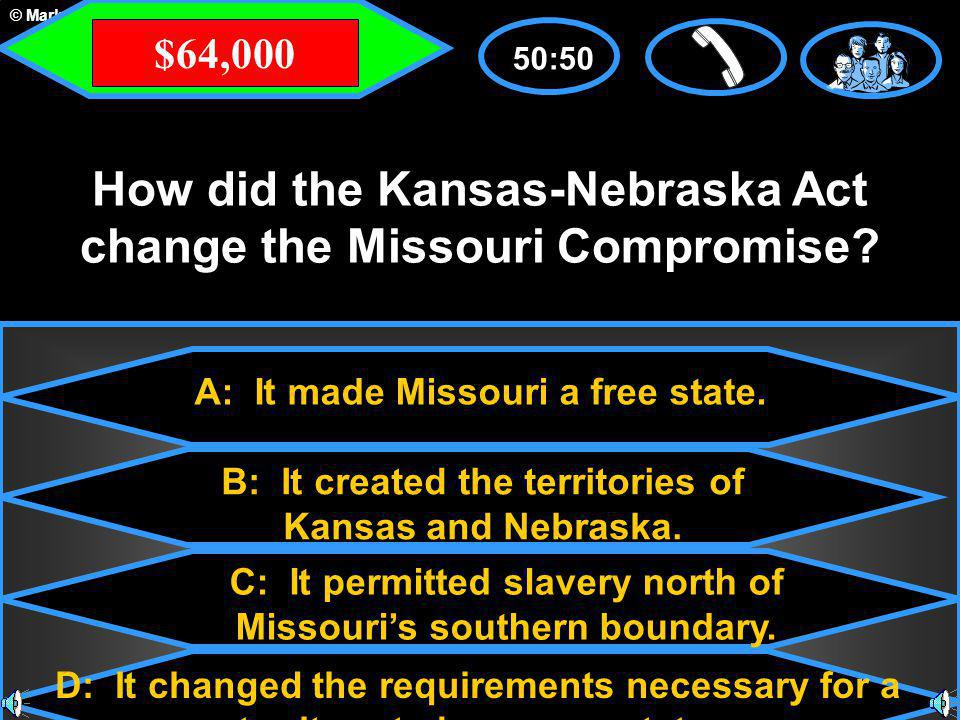© Mark E. Damon - All Rights Reserved A: It made Missouri a free state.