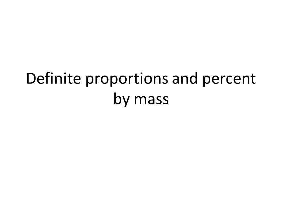 Law of definite proportions The Law of Definite Proportions states that a compound is always composed of the same elements in the same proportion by mass, no matter how large or small the sample.