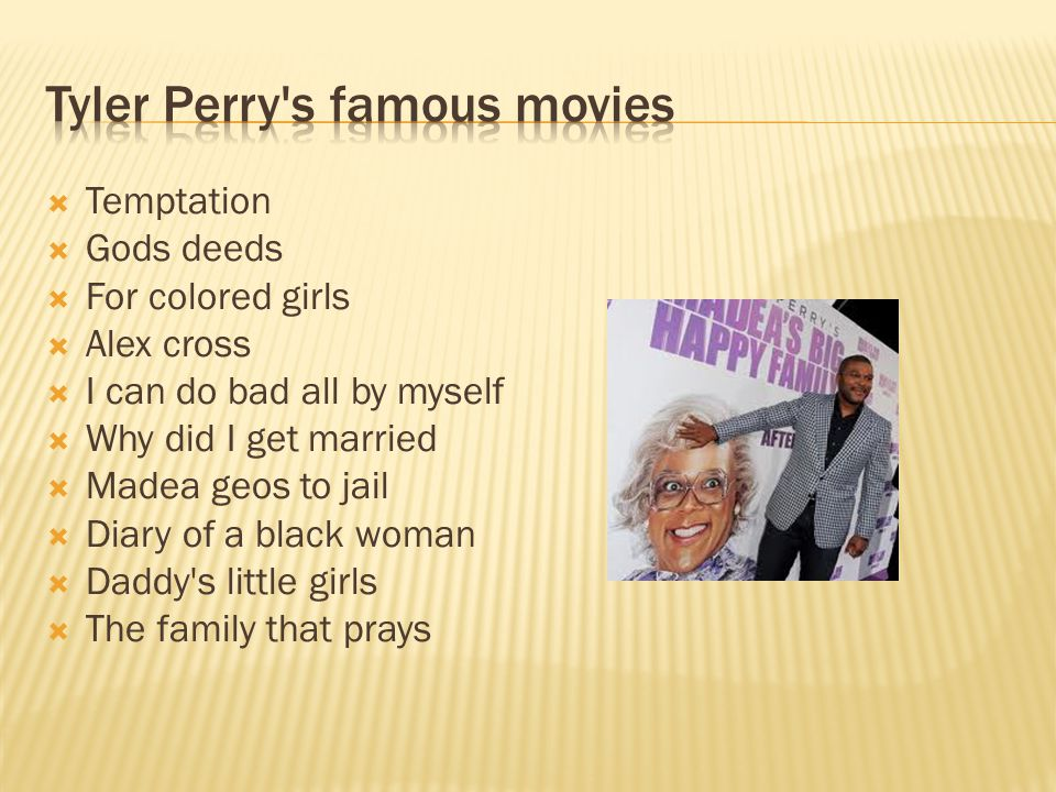  I think Tyler Perry is a good play author.He always cracks me up about things.
