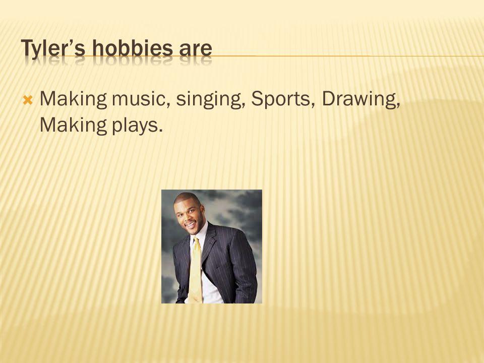  Making music, singing, Sports, Drawing, Making plays.