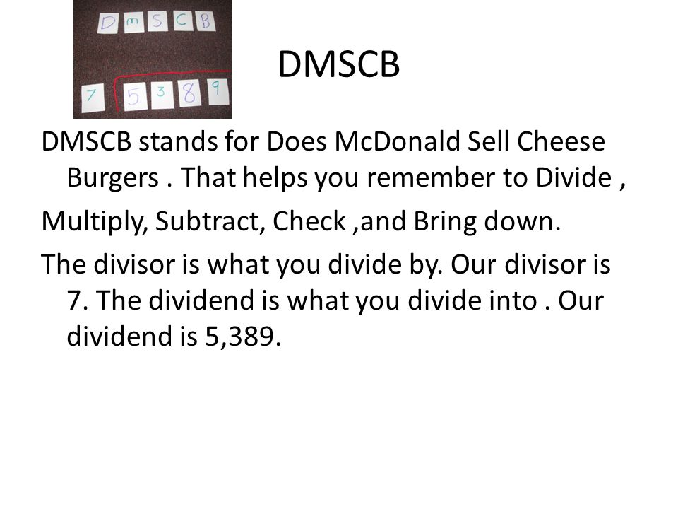 DMSCB DMSCB stands for Does McDonald Sell Cheese Burgers.