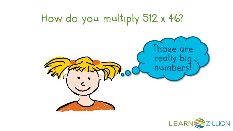How do you multiply 512 x 46 Those are really big numbers!