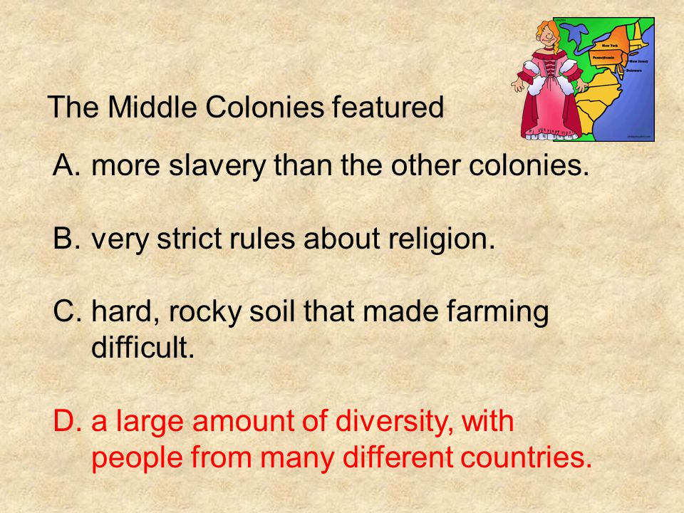 Why was farming in the Middle Colonies a better economic choice than farming in New England.