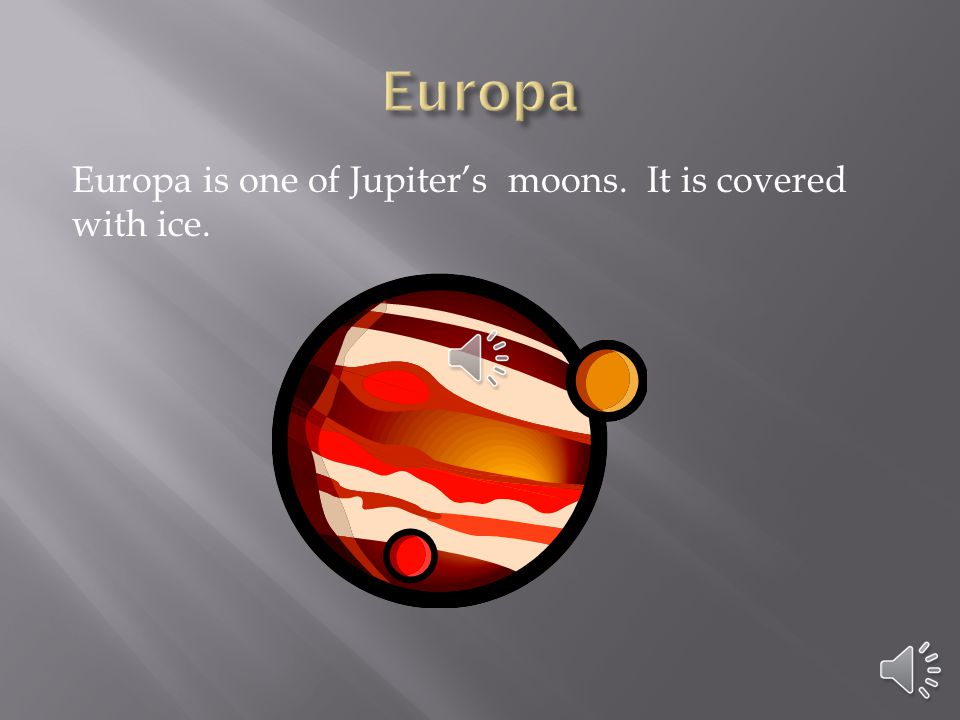 Jupiter has more moons than any other planet. Jupiter has 63 moons.