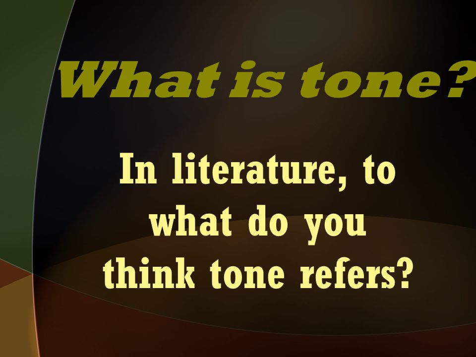The author's attitude towards the topic. What is tone?
