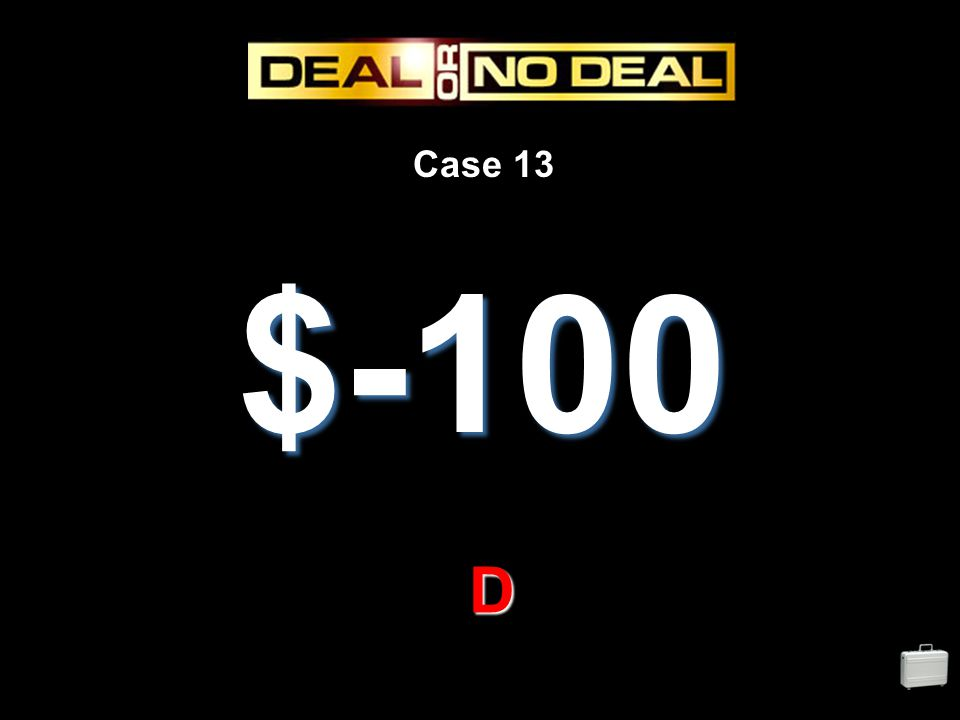 Case 13 $-100 D