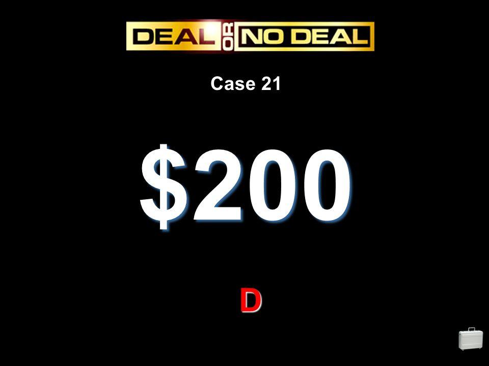 Case 21 $200 D