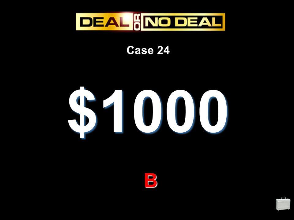 Case 24 $1000 B