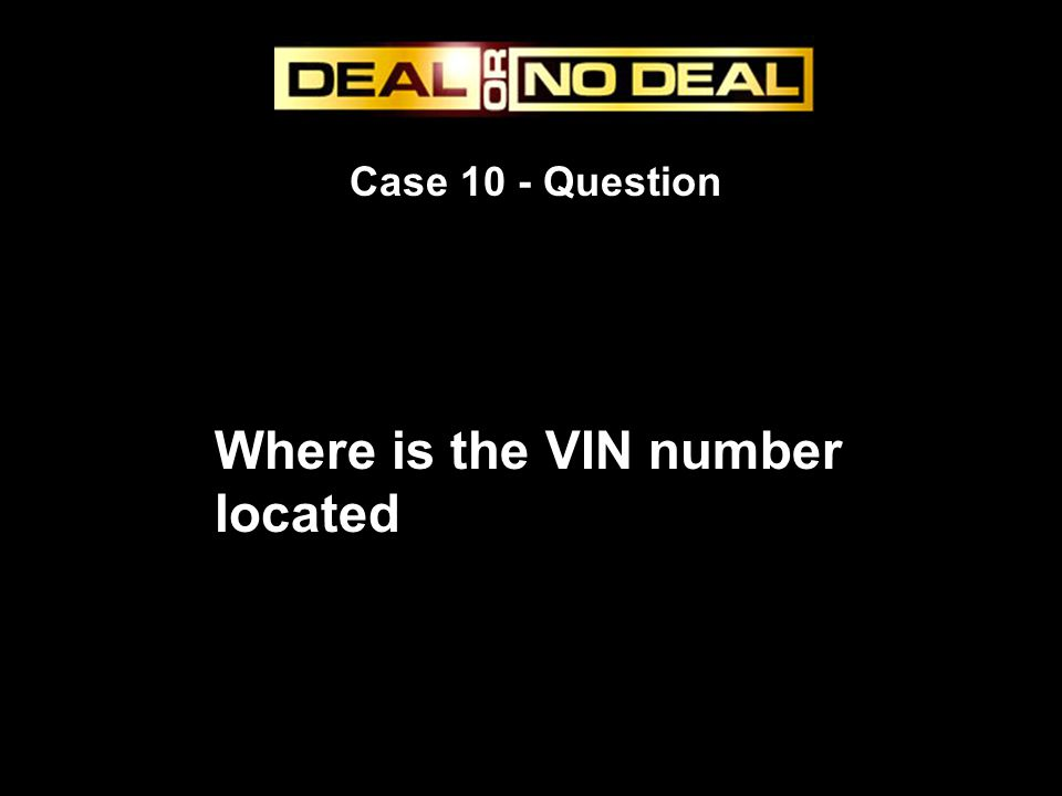 Case 10 - Question Where is the VIN number located