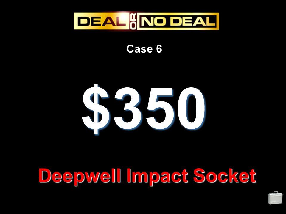 Case 6 $350 Deepwell Impact Socket