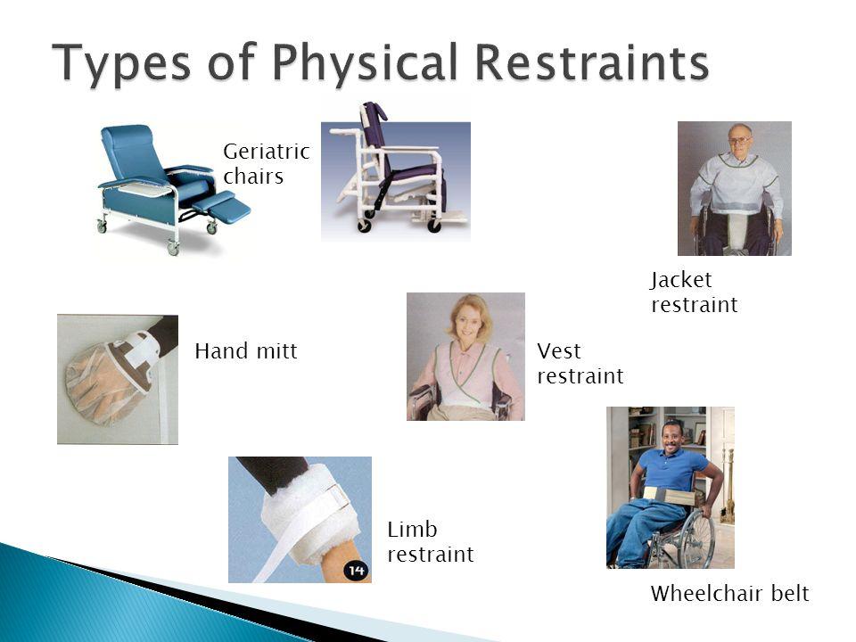 Hand mittVest restraint Limb restraint Wheelchair belt Geriatric chairs Jacket restraint