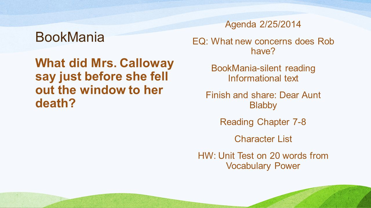 BookMania What did Mrs. Calloway say just before she fell out the window to her death.