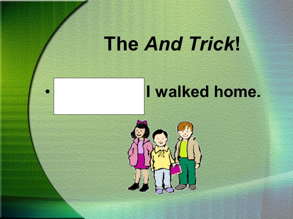 """The And Trick! Cover the word """"and"""" plus the other person's name. Read the sentence and listen for the correct pronoun."""