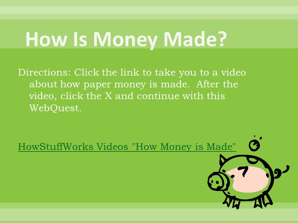 Directions: Click the link to take you to a video about how paper money is made.