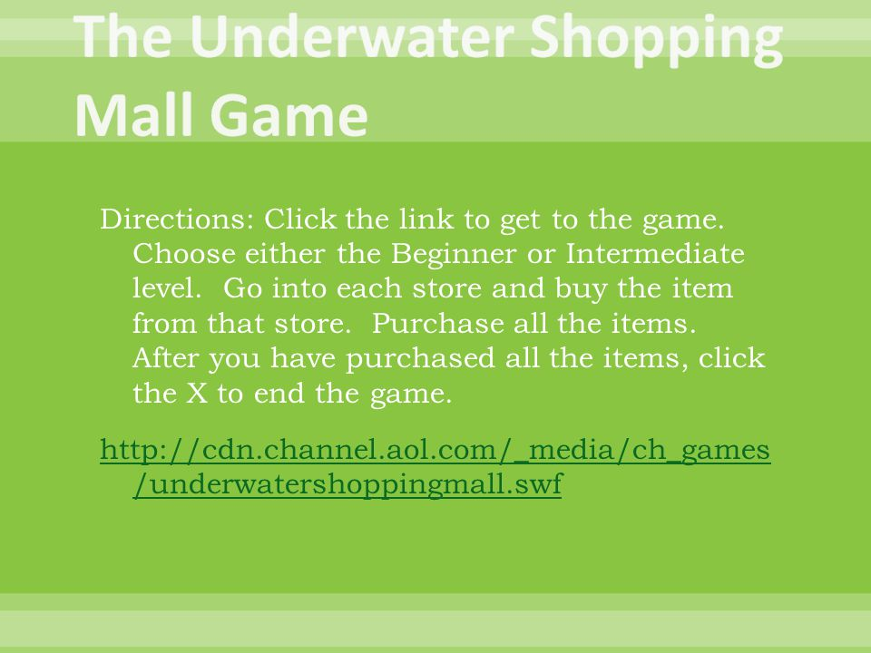 Directions: Click the link to get to the game.Choose either the Beginner or Intermediate level.