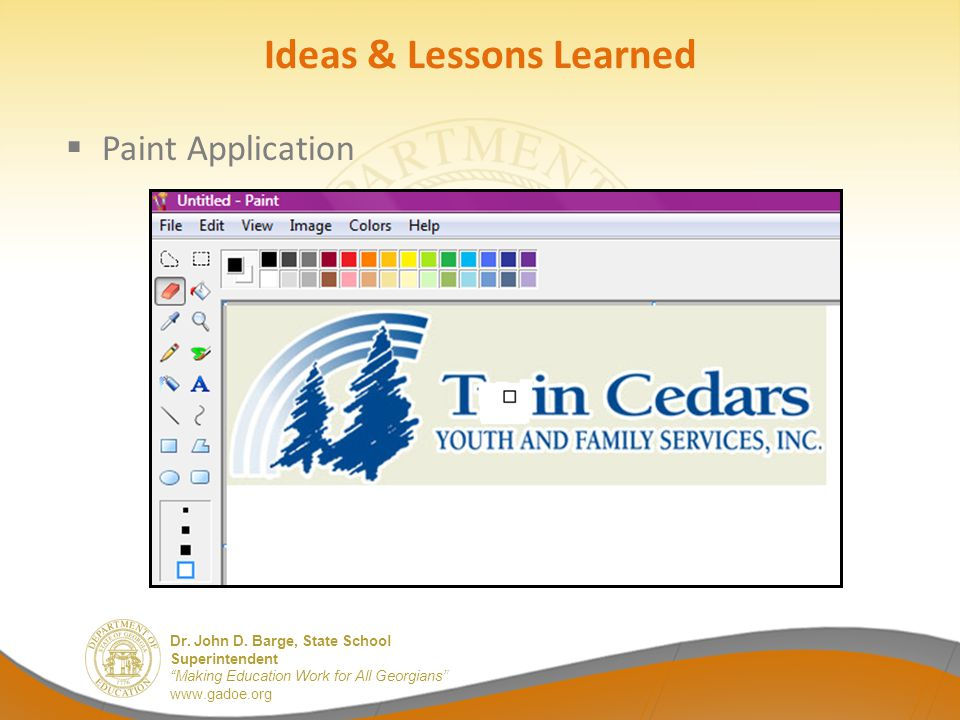 """Dr. John D. Barge, State School Superintendent """"Making Education Work for All Georgians"""" www.gadoe.org Ideas & Lessons Learned  Paint Application"""