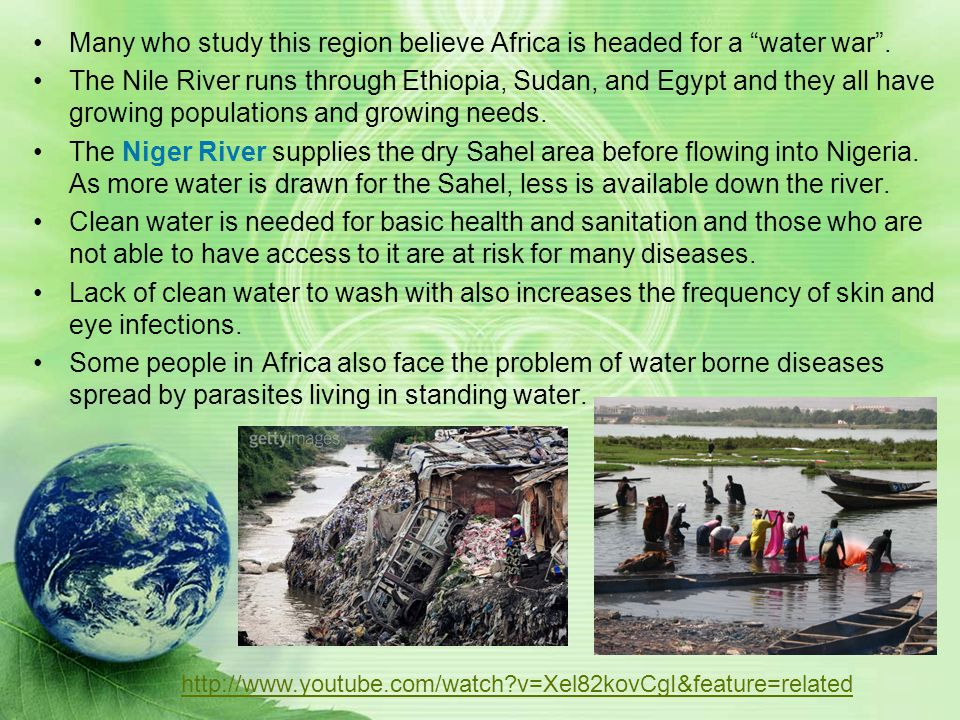 Many who study this region believe Africa is headed for a water war .