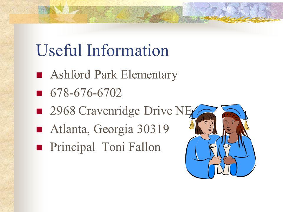 Useful Information Ashford Park Elementary 678-676-6702 2968 Cravenridge Drive NE Atlanta, Georgia 30319 Principal Toni Fallon
