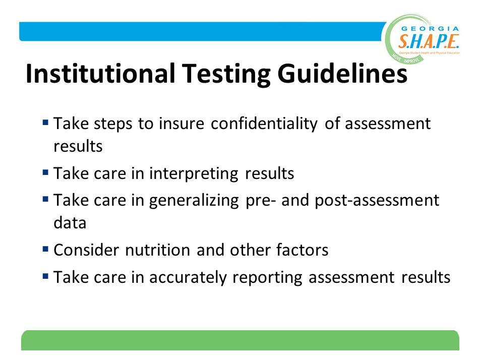 13 Institutional Testing Guidelines  Take steps to insure confidentiality of assessment results  Take care in interpreting results  Take care in generalizing pre- and post-assessment data  Consider nutrition and other factors  Take care in accurately reporting assessment results