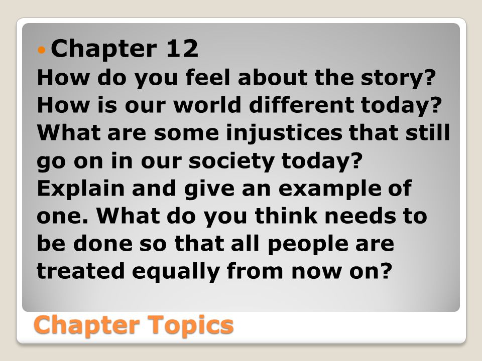 Chapter Topics Chapter 12 How do you feel about the story.