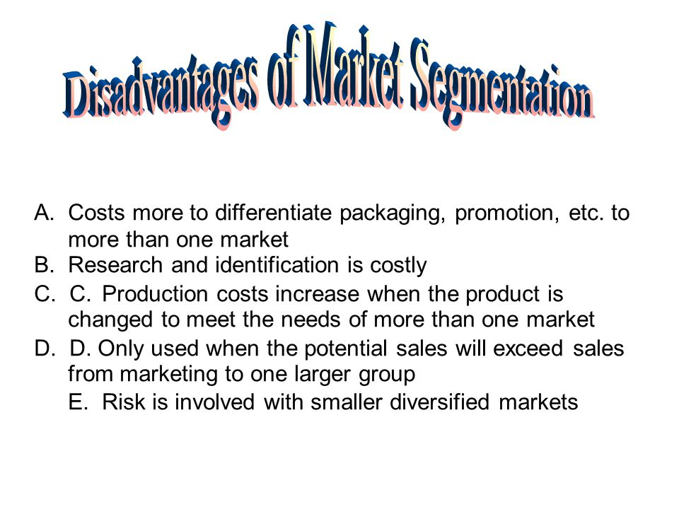 Segmenting the market by what does the product do for you.