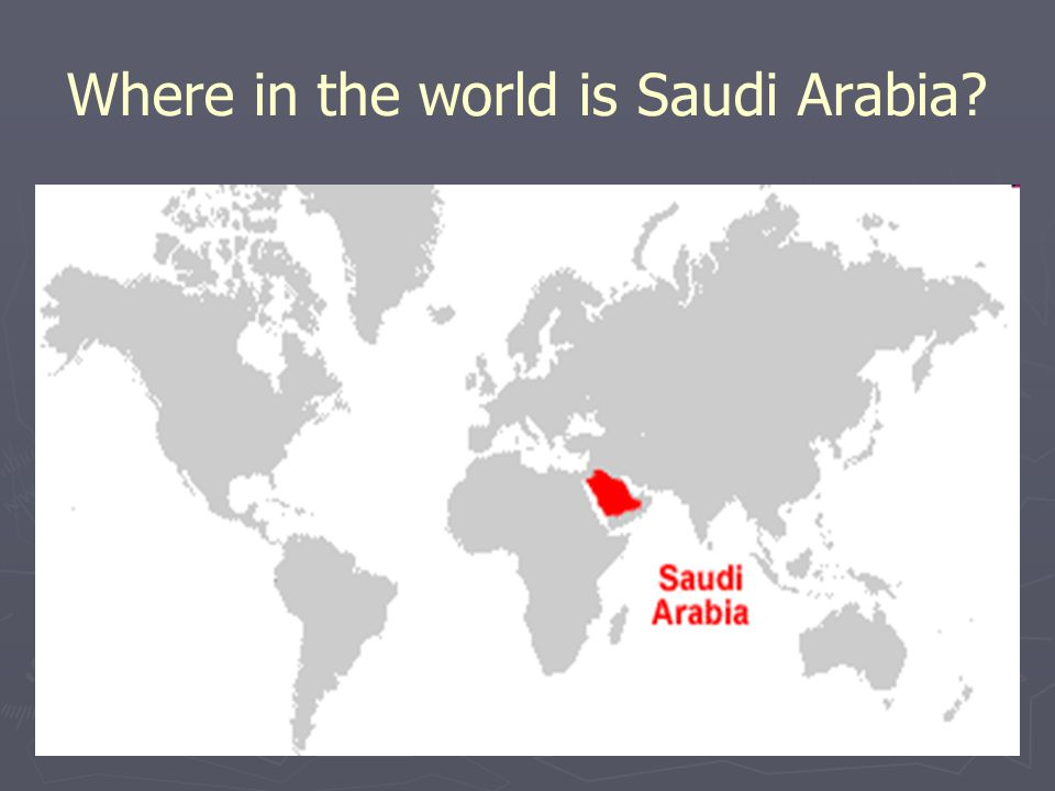 Where in the world is Saudi Arabia?