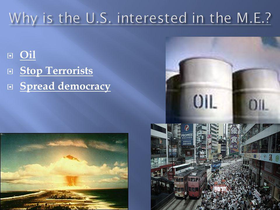  Oil  Stop Terrorists  Spread democracy