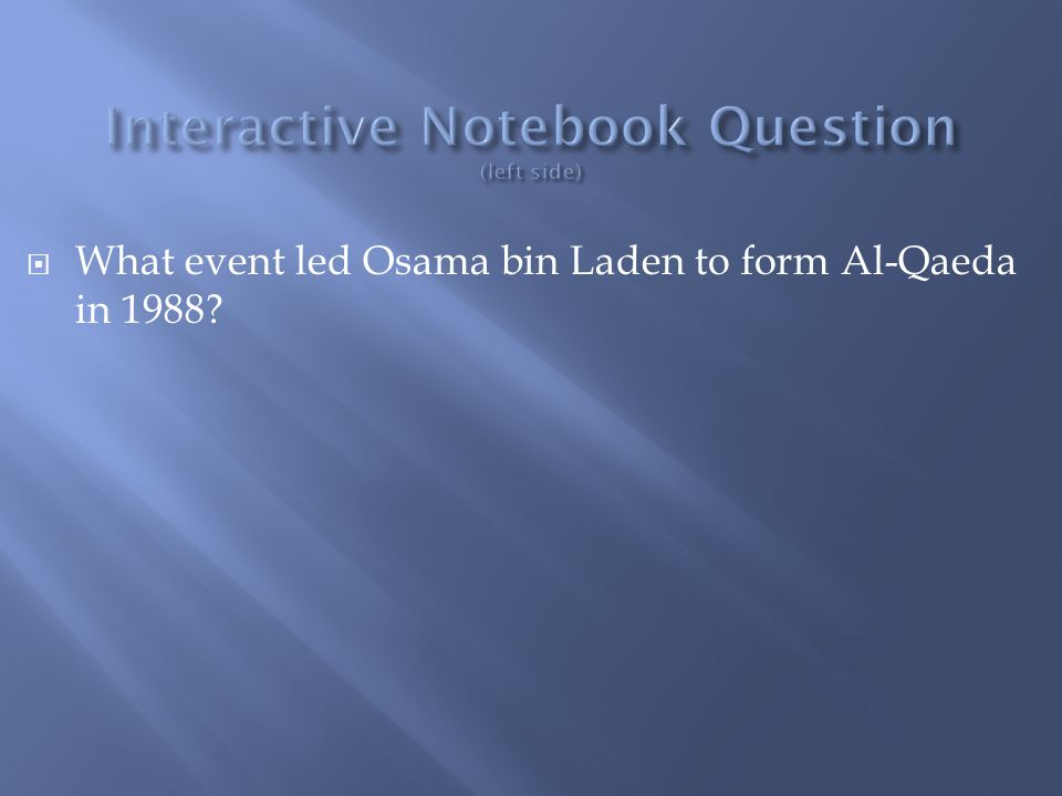  What event led Osama bin Laden to form Al-Qaeda in 1988?