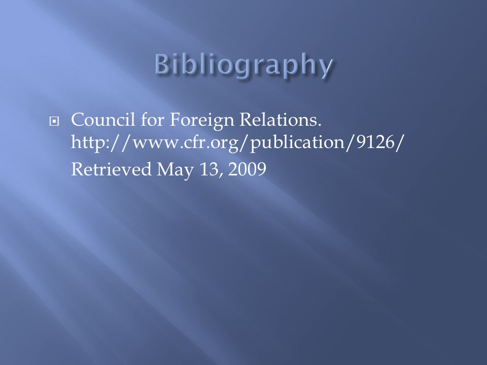  Council for Foreign Relations. http://www.cfr.org/publication/9126/ Retrieved May 13, 2009