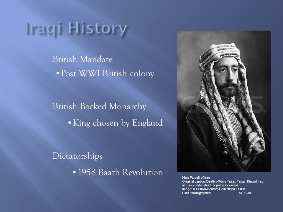 British Mandate British Backed Monarchy Post WWI British colony King chosen by England Dictatorships King Faisal I of Iraq Original caption: Death of