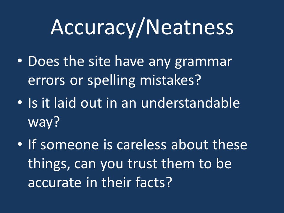 Accuracy/Neatness Does the site have any grammar errors or spelling mistakes.