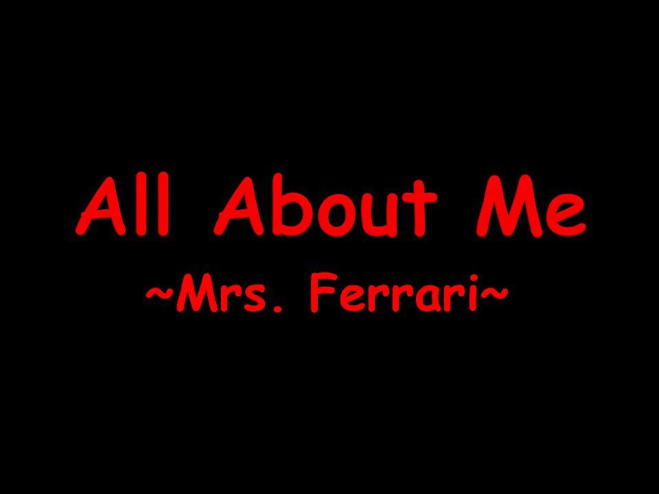 ~Mrs. Ferrari~