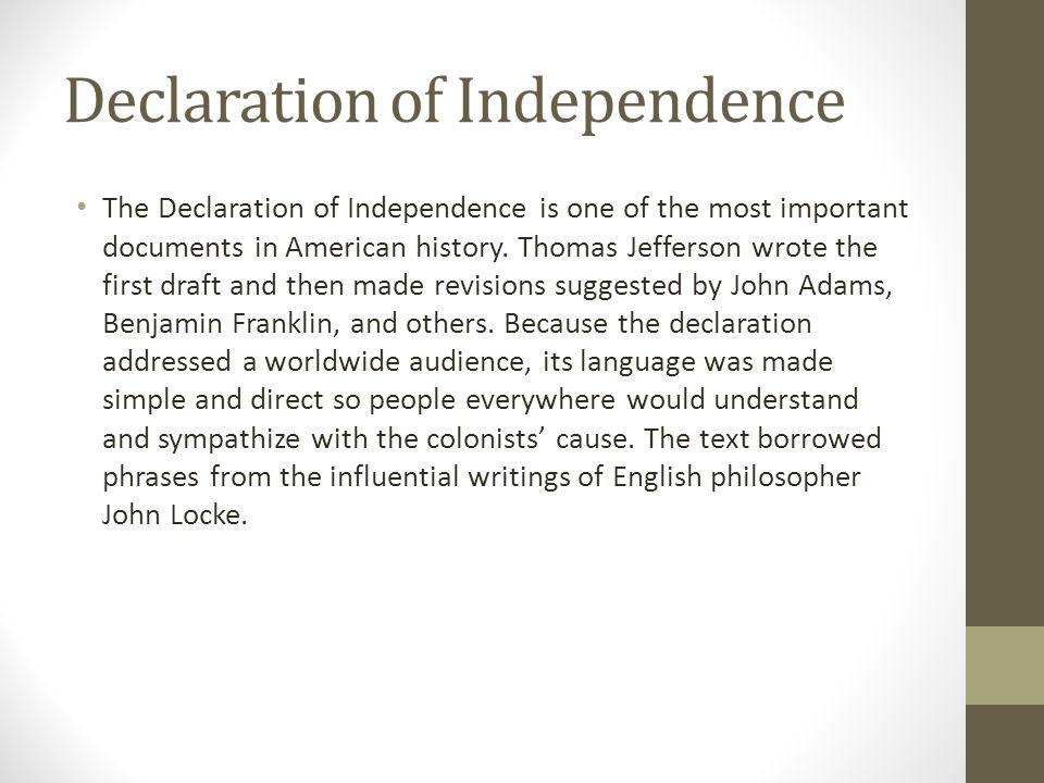 Declaration of Independence The Declaration of Independence is one of the most important documents in American history.