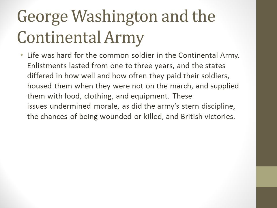 George Washington and the Continental Army On Christmas night 1776, Washington led his troops to a victory that was a turning point for America and the Revolutionary War.