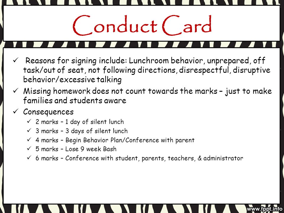 Conduct Card Reasons for signing include: Lunchroom behavior, unprepared, off task/out of seat, not following directions, disrespectful, disruptive be