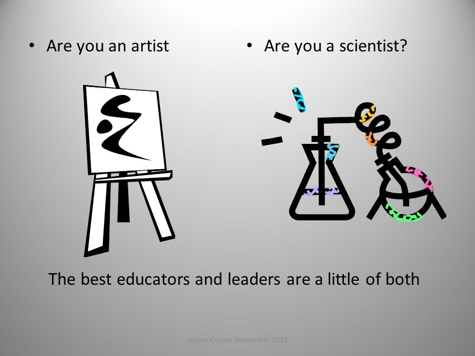 Are you an artist Are you a scientist.