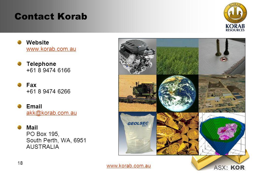 ASX : ASX : KOR www.korab.com.au 18 Contact Korab Website www.korab.com.au www.korab.com.au Telephone +61 8 9474 6166 Fax +61 8 9474 6266 Email akk@ko