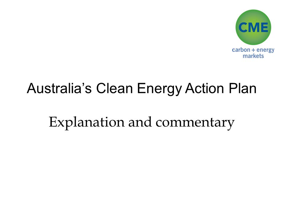 Australia's Clean Energy Action Plan Explanation and commentary
