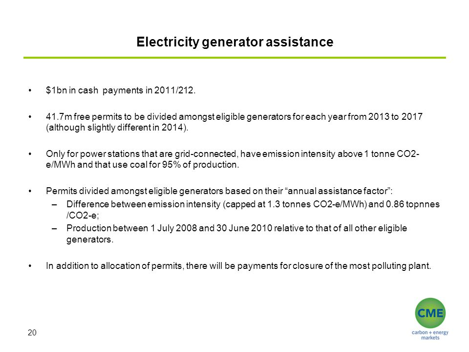 Electricity generator assistance $1bn in cash payments in 2011/212. 41.7m free permits to be divided amongst eligible generators for each year from 20