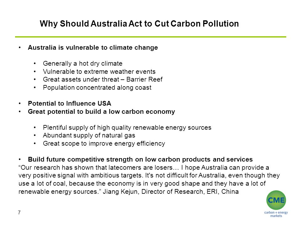 Why Should Australia Act to Cut Carbon Pollution 7 Australia is vulnerable to climate change Generally a hot dry climate Vulnerable to extreme weather