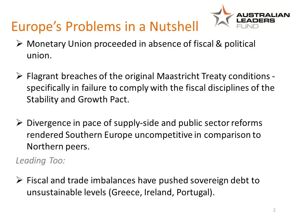 Europe's Problems in a Nutshell  Monetary Union proceeded in absence of fiscal & political union.