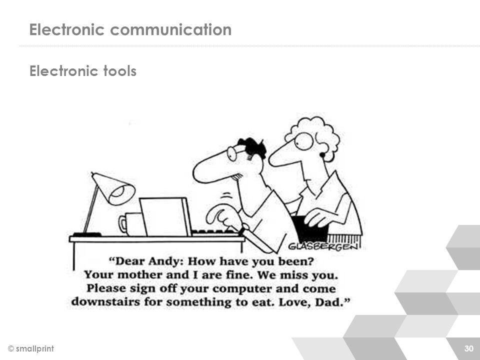 Electronic communication Electronic tools © smallprint 30