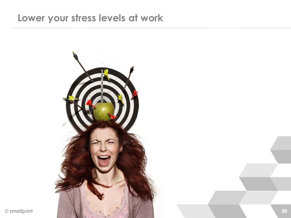 Lower your stress levels at work © smallprint 30