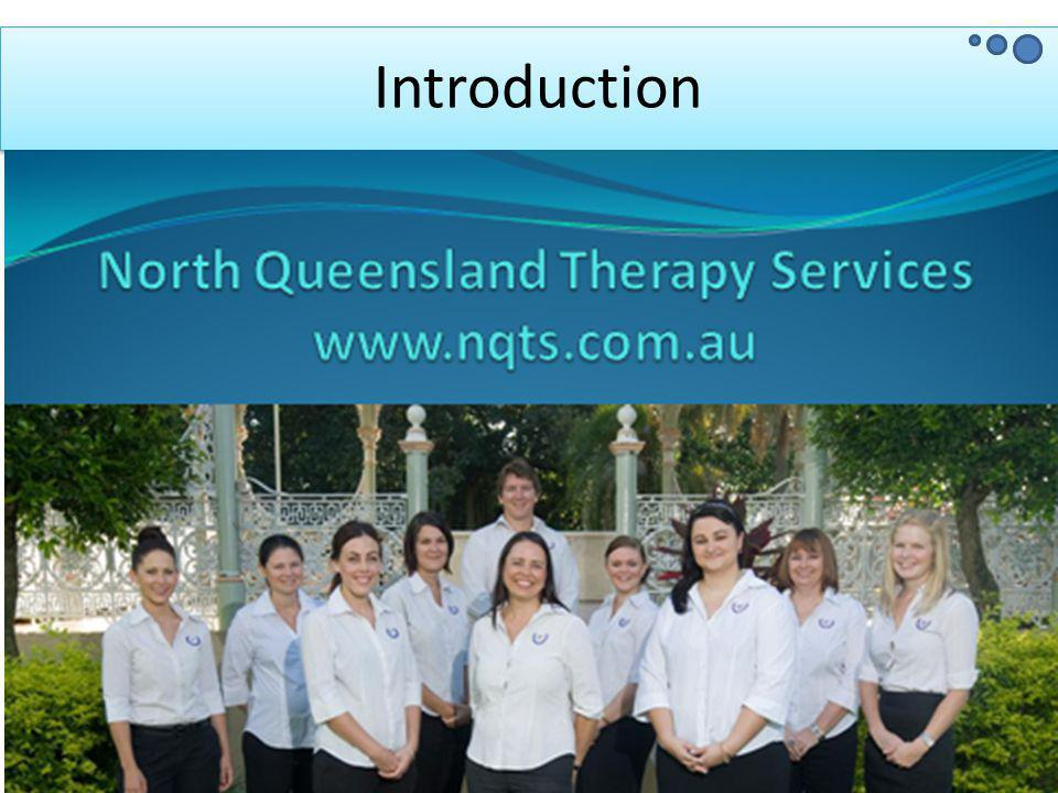 ©2013 North Queensland Therapy Services Pty Ltd. Not to be copied or reproduced without consent.