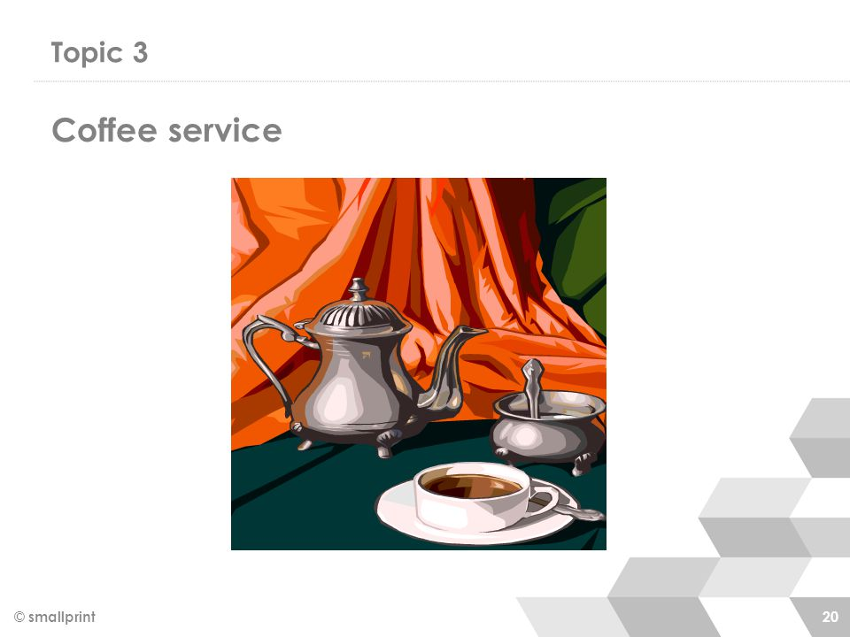 Topic 3 Coffee service © smallprint 20