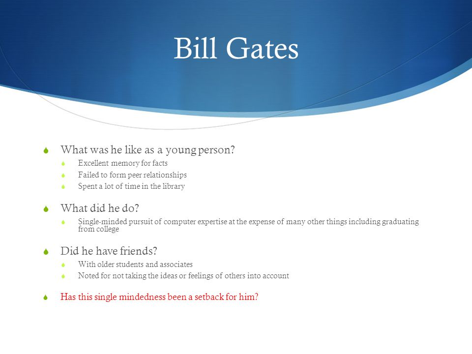 Bill Gates  What was he like as a young person.