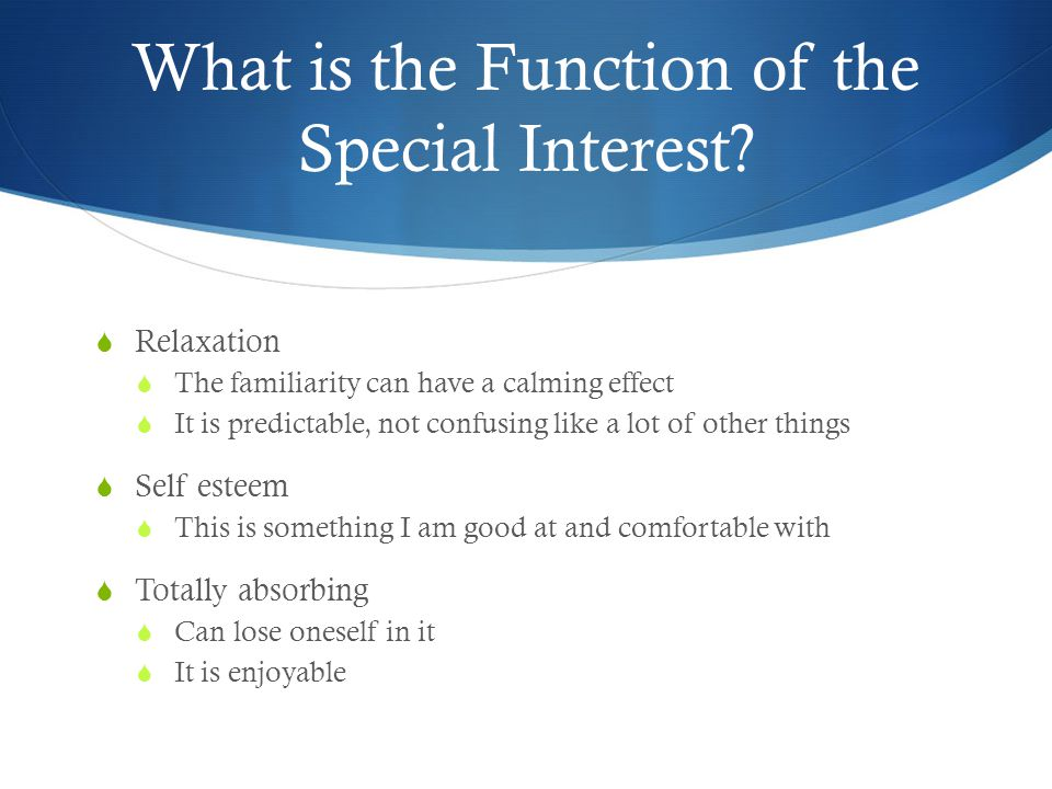 What is the Function of the Special Interest.