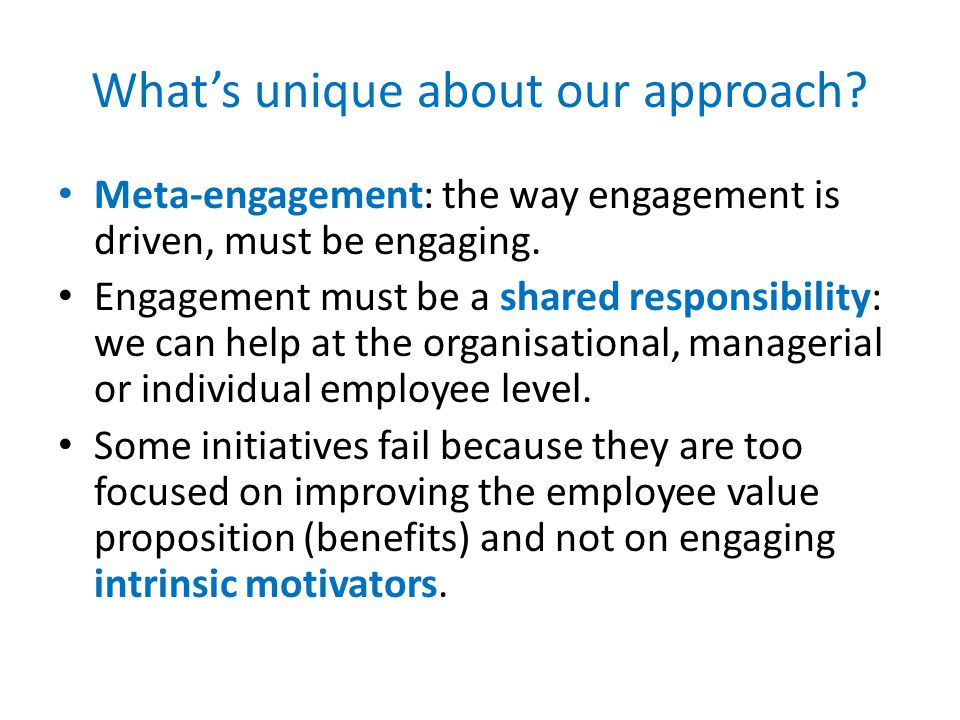 Facilitating Employee Engagement Typical Symptoms of Low Levels of Employee Engagement Workplace conflicts Lack of accountability Poor performance Poor safety or staff attendance records Low levels of respect High or low staff turnover Communication issues Examples of Solutions Driving Force Australia can facilitate in your organisation Create an engaging workplace culture Develop engagement skills in managers Help staff take responsibility for their own level of engagement Reposition employer brand Improve role clarity through job descriptions Revise recruitment processes Design & implement performance management processes Improve talent management systems Review reward & recognition practices Erica Collins 0410 886 144